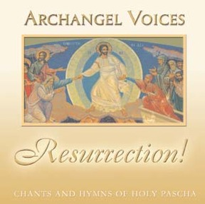Resurrection-Chants and Hymns of Holy Pascha